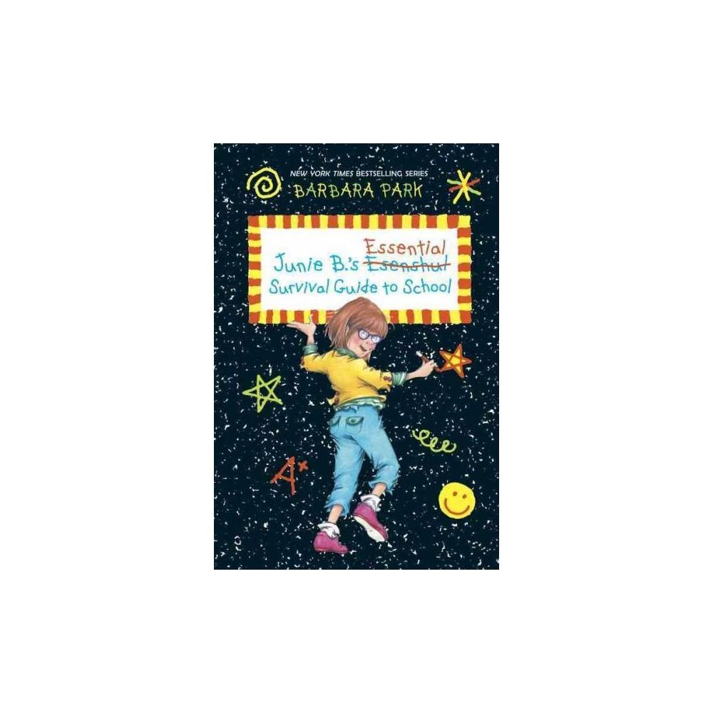 Junie B.'s Essential Survival Guide to School ( Junie B. Jones) (Reprint) (Hardcover) by Barbara Park