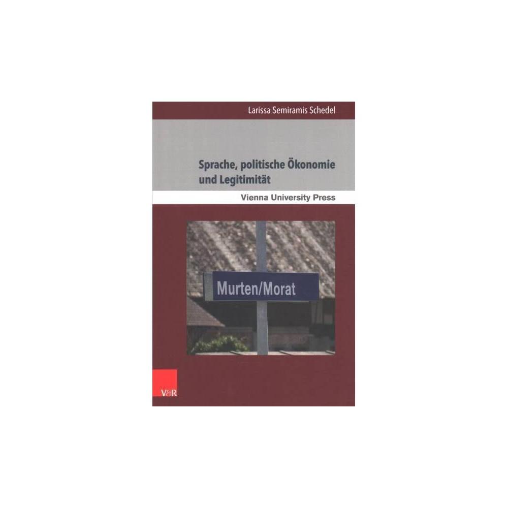 Sprache, Politische Okonomie Und Legitimitat : Vermarktung, Management Und Inszenierung Von