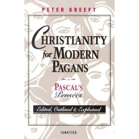 Christianity for Modern Pagans - by  Peter Kreeft (Paperback) - image 1 of 1