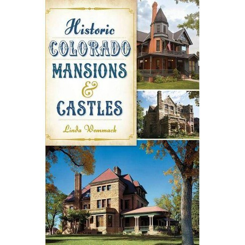 Historic Colorado Mansions & Castles - by  Linda Wommack (Hardcover) - image 1 of 1