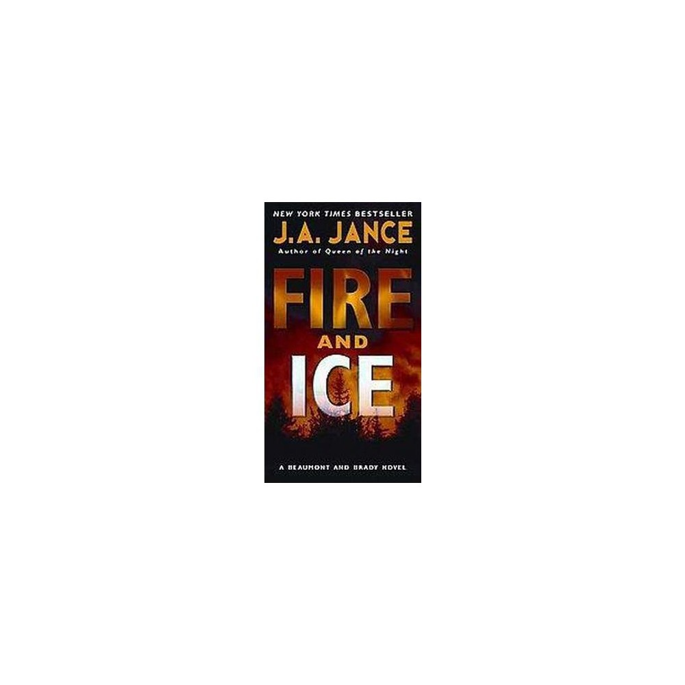 Fire and Ice (Reprint) (Paperback) by Judith A. Jance