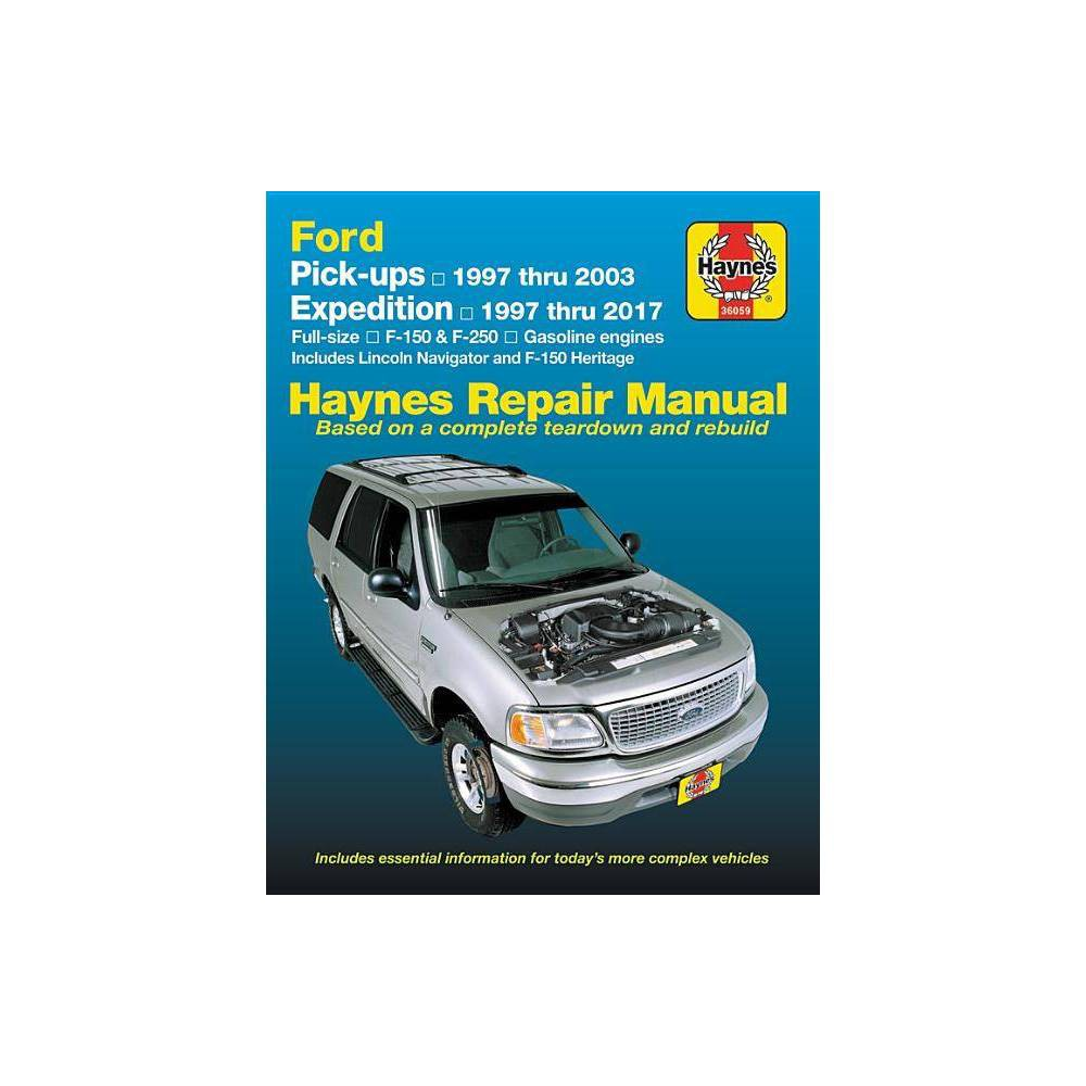 Ford Pickups Expedition Lincoln Nav 2wd 4wd Gas F 150 97 03 F 150 Heritage 04 F 250 97 99 Expedition 97 17 Navigator 98 17 Haynes