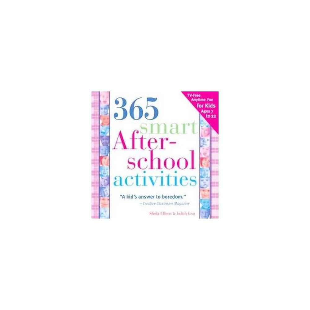 365 Smart After-school Activities : Tv-free Fun Anytime For Kids Ages 7-12 (Paperback) (Sheila Ellison &