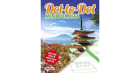 Dot-to-Dot Mindfulness (Paperback) (Chris Bell) - image 1 of 1