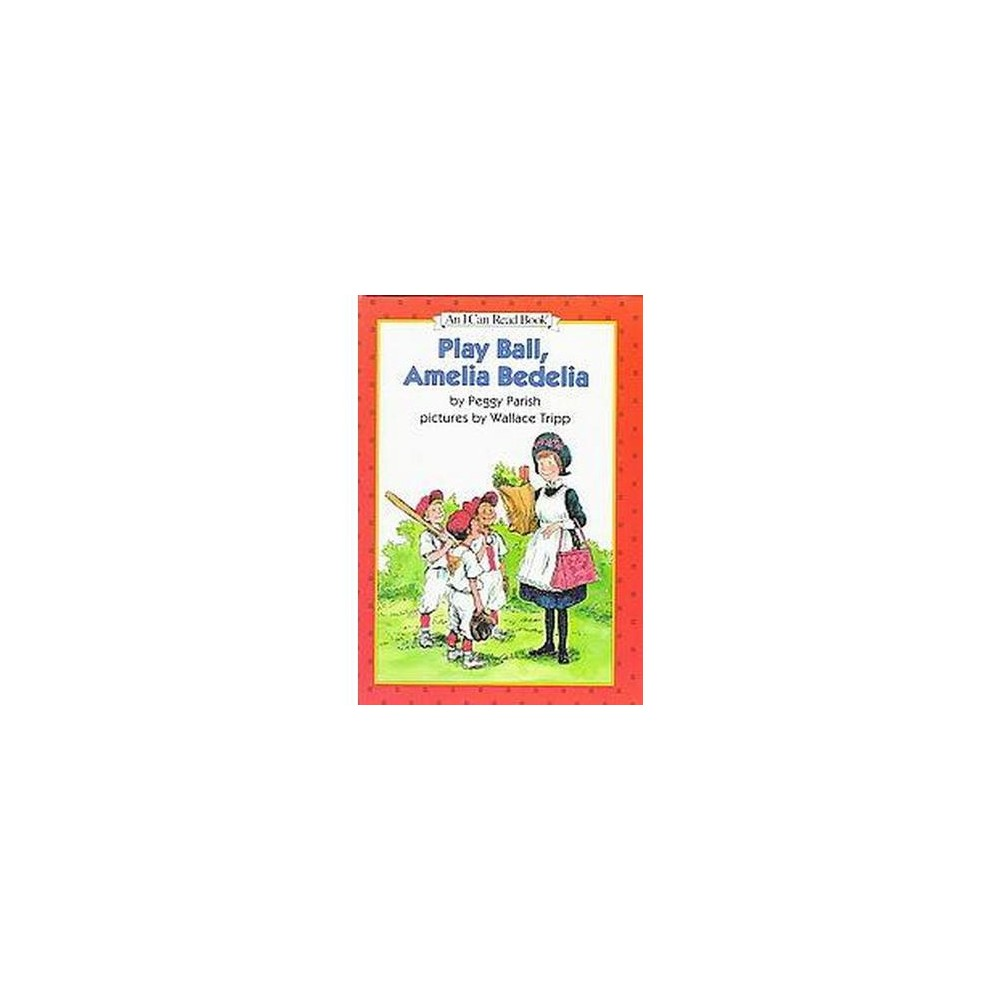 Play Ball, Amelia Bedelia (Illustrated) (Hardcover) (Peggy Parish)