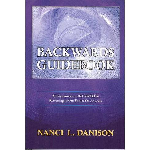 Backwards Guidebook - by  Nanci L Danison (Paperback) - image 1 of 1