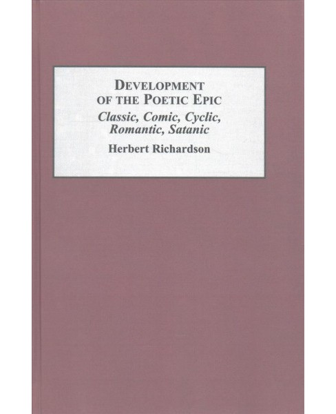 Development of the Poetic Epic : Classic, Comic, Cyclic, Romantic, Satanic: an Invited Lecture at the - image 1 of 1