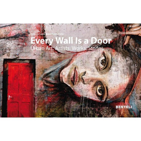Every Wall Is a Door - by  Jean-Marc Felix & Regula Laux (Hardcover) - image 1 of 1