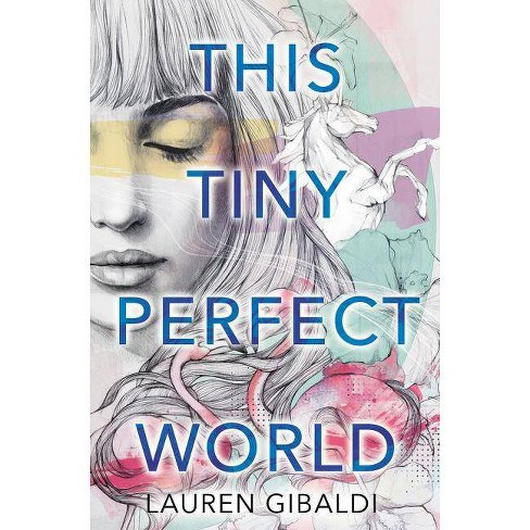 This Tiny Perfect World - by  Lauren Gibaldi (Hardcover) - image 1 of 1
