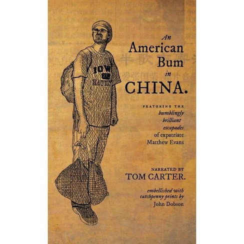 An American Bum in China - by  Tom Carter (Paperback) - image 1 of 1