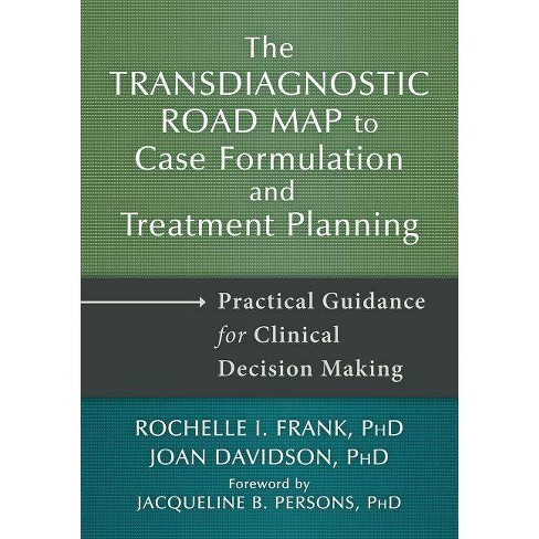 The Transdiagnostic Road Map to Case Formulation and Treatment Planning - by  Rochelle I Frank & Joan Davidson (Hardcover) - image 1 of 1