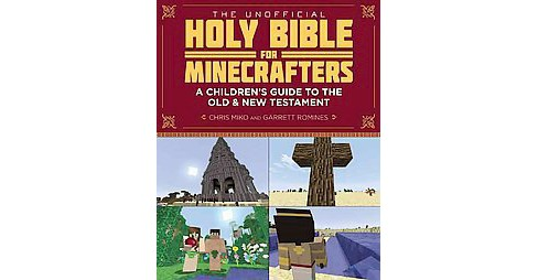 Unofficial Holy Bible for Minecrafters : A Children's Guide to the Old & New Testament (Paperback) - image 1 of 1