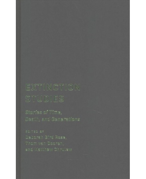 Extinction Studies : Stories of Time, Death, and Generations (Hardcover) - image 1 of 1