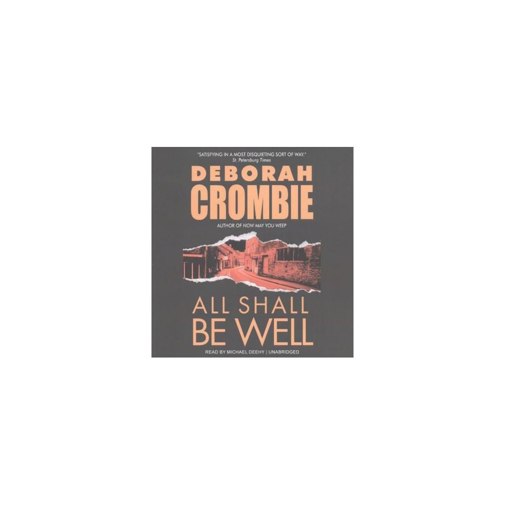 All Shall Be Well (Unabridged) (CD/Spoken Word) (Deborah Crombie)
