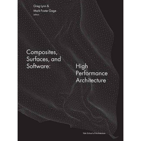 Composites, Surfaces, and Software - (Yale School of Architecture Books)  (Paperback)