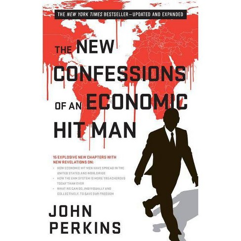 The New Confessions of an Economic Hit Man - 2 Edition by  John Perkins (Paperback) - image 1 of 1
