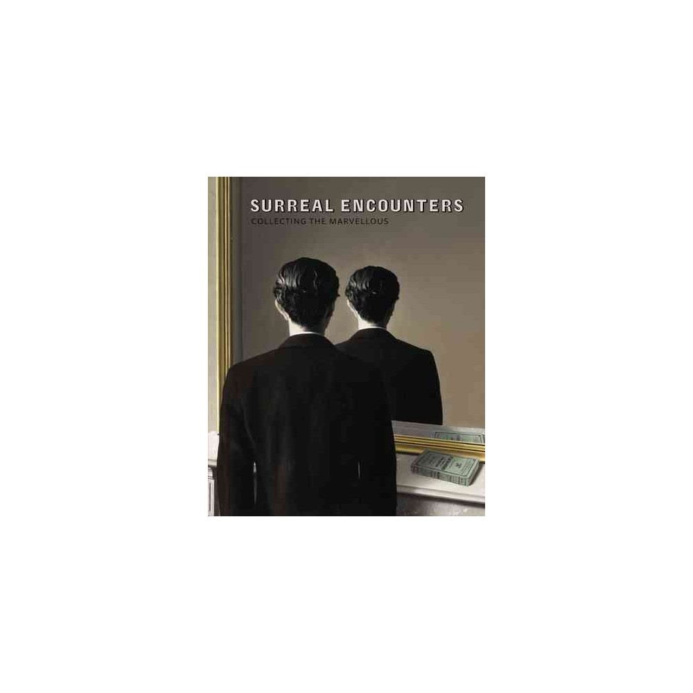 Surreal Encounters : Collecting the Marvellous (Paperback)