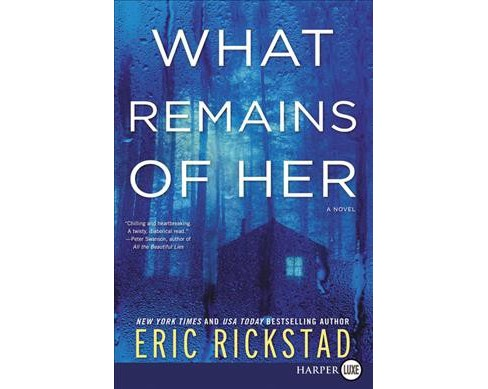 What Remains of Her -  LGR by Eric Rickstad (Paperback) - image 1 of 1