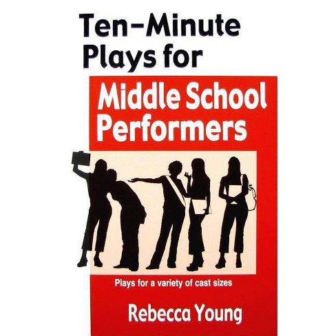 Ten-Minute Plays for Middle School Performers - by  Rebecca Young (Paperback) - image 1 of 1