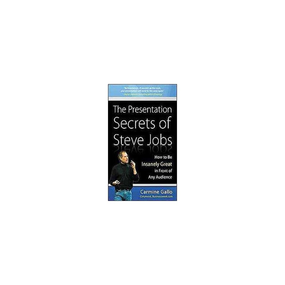 Presentation Secrets of Steve Jobs : How to Be Insanely Great in Front of Any Audience (Hardcover)
