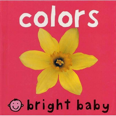 Colors - (Bright Baby)by Roger Priddy (Board Book)