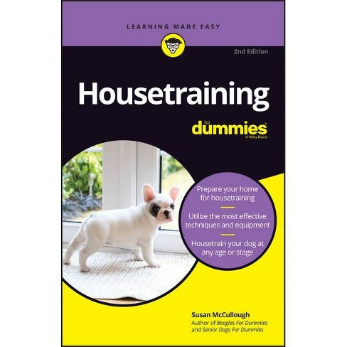Housetraining for Dummies - 2 Edition by  Susan McCullough (Paperback) - image 1 of 1