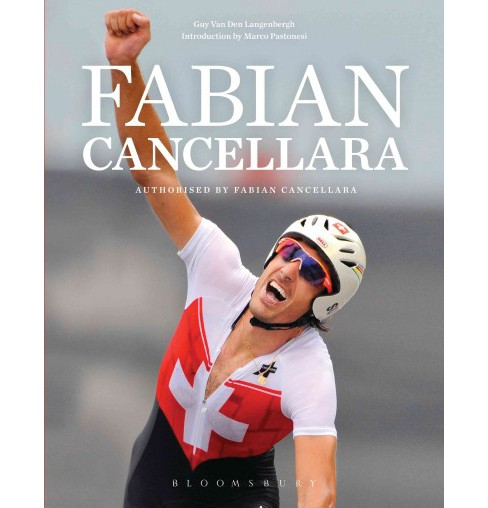 Fabian Cancellara (Annotated) (Hardcover) (Fabian Cancellara & Guy Van Den Langenbergh) - image 1 of 1