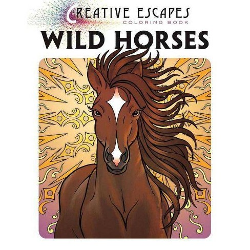 Creative Escapes Coloring Book: Wild Horses - by  Racehorse Publishing (Paperback) - image 1 of 1
