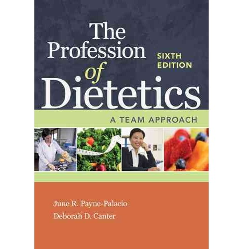 Profession of Dietetics : A Team Approach (Paperback) (Ph.D. June R. Payne-Palacio) - image 1 of 1