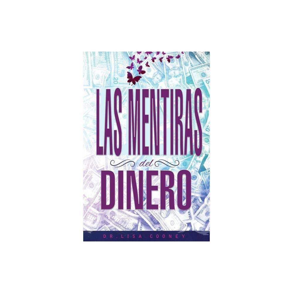 Las Mentiras Del Dinero Lies Of Money Spanish By Dr Lisa Cooney Paperback
