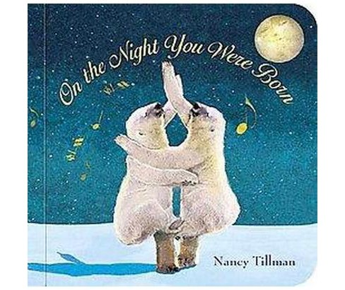 On the Night You Were Born (Board Book) by Nancy Tillman - image 1 of 2