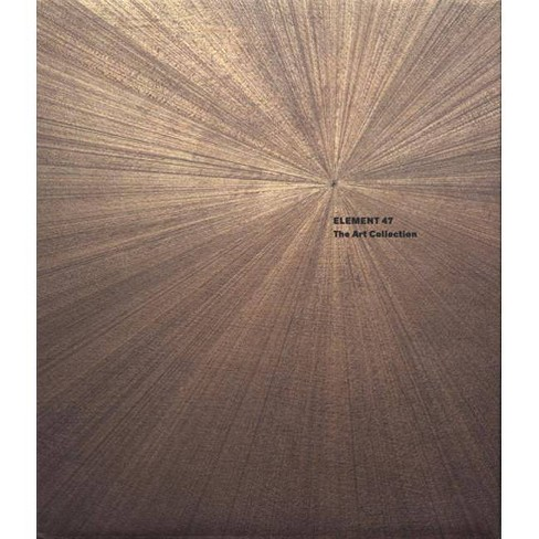 Element 47: The Art Collection - (Hardcover) - image 1 of 1