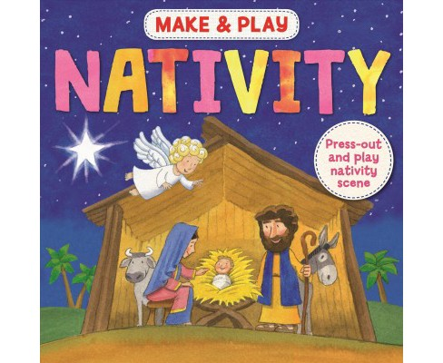 Make & Play Nativity : With Press-out and Play Models (Hardcover) (Samantha Hilton) - image 1 of 1