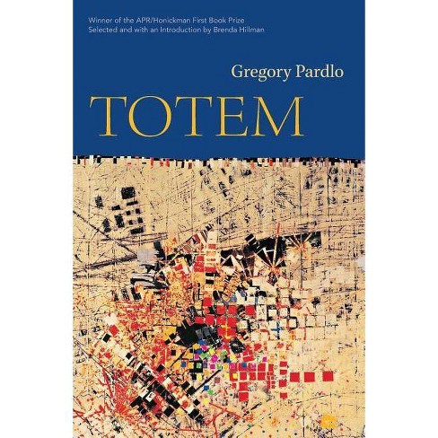 Totem - (Apr Honickman 1st Book Prize) by  Gregory Pardlo (Paperback) - image 1 of 1