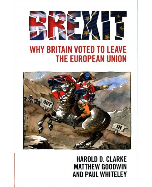 Brexit : Why Britain Voted to Leave the European Union (Hardcover) (Harold D. Clarke & Matthew Goodwin & - image 1 of 1