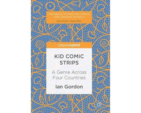 Kid Comic Strips : A Genre Across Four Countries (Hardcover) (Ian Gordon) - image 1 of 1
