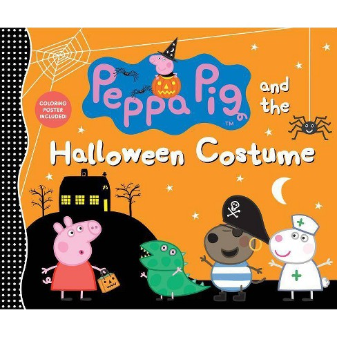 Peppa Pig And The Halloween Costume Hardcover