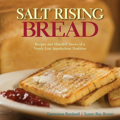Salt Rising Bread - by  Susan Ray Brown & Genevieve Bardwell (Hardcover) - image 1 of 1