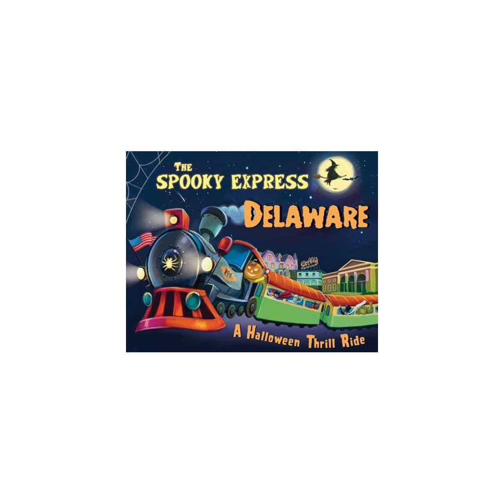 Spooky Express Delaware - by Eric James (Hardcover)