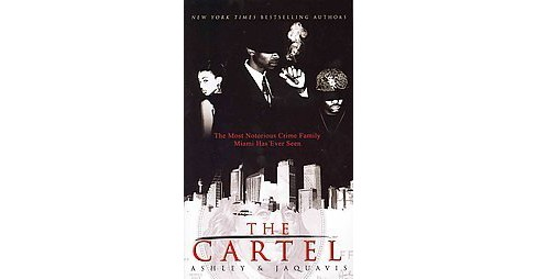 Cartel -  by Ashley & JaQuavis (Paperback) - image 1 of 1