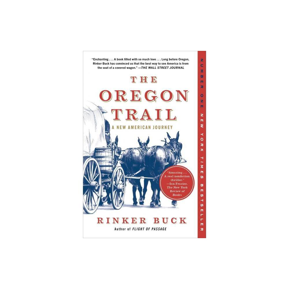 The Oregon Trail By Rinker Buck Paperback