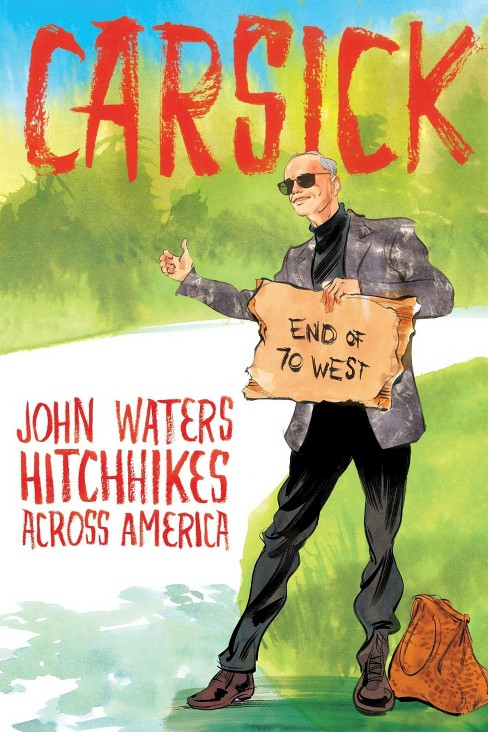 Carsick (Hardcover) (John Waters) - image 1 of 1