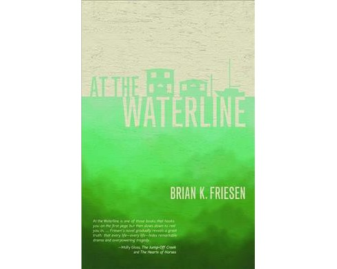 At the Waterline : Stories from the Columbia River (Paperback) (Brian K. Friesen) - image 1 of 1
