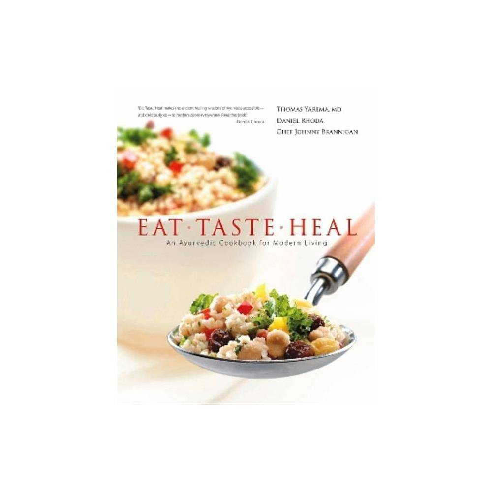Eat Taste Heal By Yarema M D Daniel Rhoda Chef Johnny Brannigan Hardcover