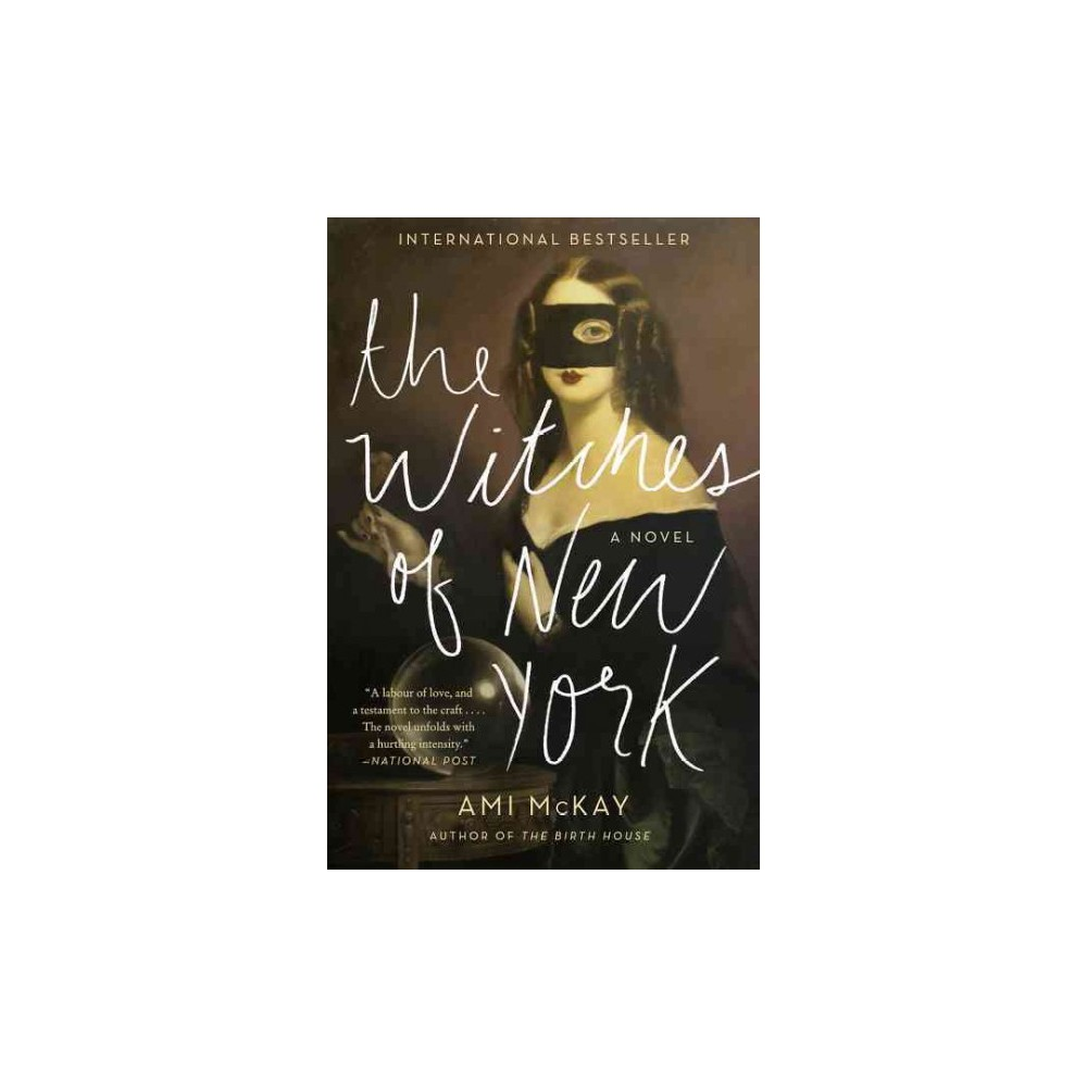 Witches of New York - by Ami McKay (Paperback)