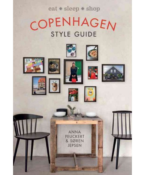 Copenhagen Style Guide : Eat ,Sleep, Shop (Updated) (Hardcover) (Anna Peuckert & Soren Jepsen) - image 1 of 1