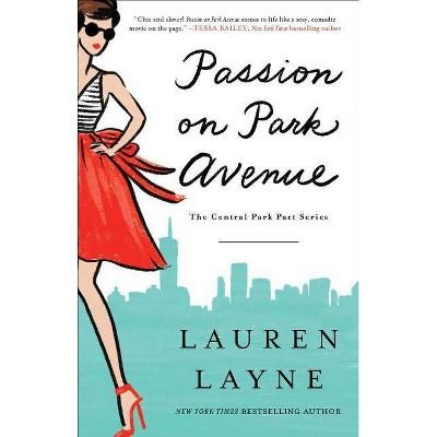 Passion on Park Avenue, 1 - (Central Park Pact) by  Lauren Layne (Paperback)