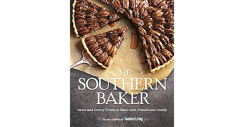 Southern Baker : Sweet and Savory Treats to Share With Friends and Family (Hardcover) - image 1 of 1