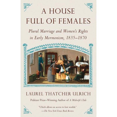 A House Full of Females - by  Laurel Thatcher Ulrich (Paperback) - image 1 of 1