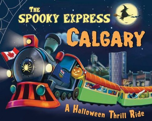 Spooky Express Calgary -  by Eric James (Hardcover) - image 1 of 1